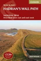Hadrian's Wall Path ebook by Mark Richards