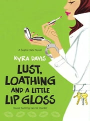 Lust, Loathing and a Little Lip Gloss ebook by Kyra Davis