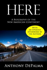Here - A Biography of the New American Continent ebook by Anthony DePalma