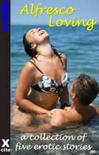 Alfresco Loving ebook by Roxanne Rhoads, Troy Seate, Giselle Renarde,...