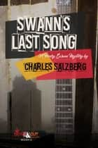 Swann's Last Song ebook by Charles Salzberg