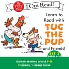 Learn to Read with Tug the Pup and Friends! Set 3: Books 6-10 ebook by Sebastien Braun, Dr. Julie M. Wood
