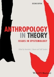 Anthropology in Theory - Issues in Epistemology ebook by Henrietta L. Moore,Todd Sanders