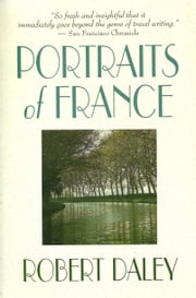 Portraits of France ebook by Robert Daley