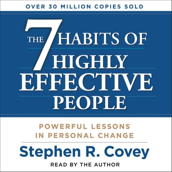 The 7 Habits of Highly Effective People audiobook by Stephen R. Covey
