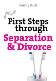 First Steps Through Seperation & Divorce ebook by Rich Penny
