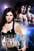 Mirror Image ebook by Mima,Bonnie Dee