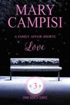 A Family Affair Shorts: Love ebook by Mary Campisi