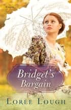 Bridget's Bargain ebook by Loree Lough