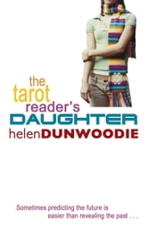 The Tarot Reader's Daughter ebook by Helen Dunwoodie