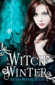 A Witch in Winter ebook by Ruth Warburton