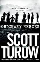 Ordinary Heroes eBook by Scott Turow
