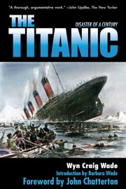 The Titanic - Disaster of the Century ebook by Wyn Craig Wade,Barbara Wade