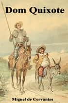 Dom Quixote ebook by Miguel de Cervantes
