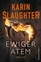 Ewiger Atem - Thriller ebook by Karin Slaughter, Fred Kinzel
