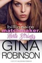 Harte Strings - A Jet City Billionaire Romance ebook by Gina Robinson