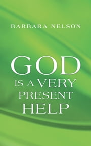 God Is a Very Present Help ebook by Barbara Nelson