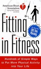 American Heart Association Fitting in Fitness ebook by American Heart Association