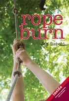 Rope Burn ebook by Jan Siebold
