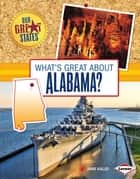 What's Great about Alabama? ebook by Jamie Kallio