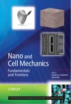 Nano and Cell Mechanics ebook by Horacio D. Espinosa,Gang Bao
