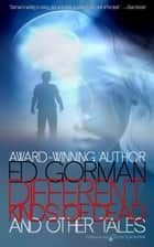 Different Kinds of Dead and Other Tales ebook by Ed Gorman