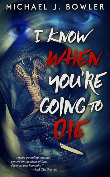 I Know When You're Going To Die ebook by Michael J. Bowler