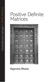 Positive Definite Matrices ebook by Rajendra Bhatia