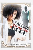 Falling for My Side Dude - Renaissance Collection ebook by Racquel Williams