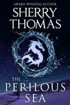 The Perilous Sea ebook by Sherry Thomas