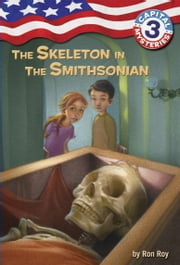 Capital Mysteries #3: The Skeleton in the Smithsonian ebook by Ron Roy,Timothy Bush