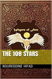 Wagers of fate : the 108 stars ebook by Noureddine Hifad