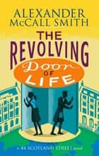 The Revolving Door of Life ebook by Alexander McCall Smith