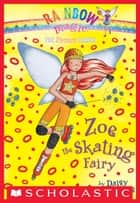 Sports Fairies #3: Zoe the Skating Fairy - A Rainbow Magic Book ebook by Daisy Meadows