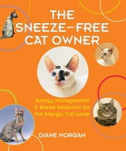 The Sneeze-Free Cat Owner ebook by Diane Morgan