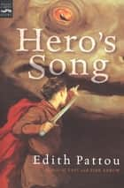 Hero's Song ebook by Edith Pattou
