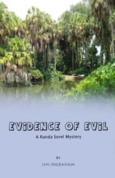 Evidence of Evil - A Randa Sorel Mystery ebook by Jim Ingraham