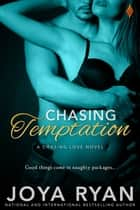 Chasing Temptation ebook by Joya Ryan