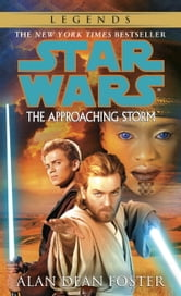 The Approaching Storm: Star Wars ebook by Alan Dean Foster