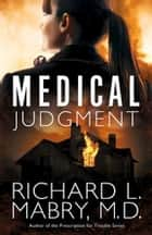 Medical Judgment ebook by Richard L. Mabry, M.D.