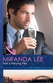 Not a Marrying Man (Mills & Boon Modern) ebook by Miranda Lee