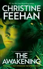 The Awakening - The Novella That Introduced the Leopard People ebook by Christine Feehan