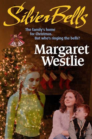 Silver Bells ebook by Margaret A. Westlie