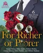 For Richer or Poorer - 6 Tales of Love & Fortune ebook by Dana Volney, Elley Arden, Robyn Neeley,...
