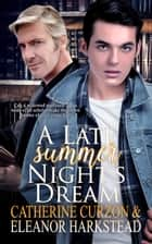 A Late Summer Night's Dream ebook by Eleanor Harkstead, Catherine Curzon