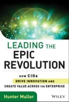Leading the Epic Revolution ebook by Hunter Muller