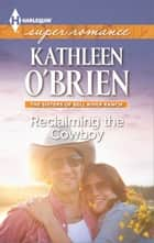 Reclaiming the Cowboy ebook by Kathleen O'Brien
