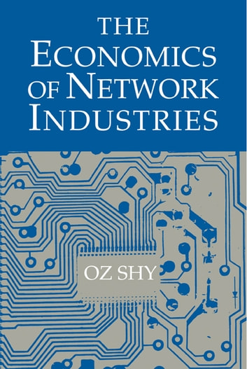 The economics of network industries ebook by oz shy the economics of network industries ebook by oz shy fandeluxe Choice Image