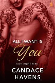 All I Want Is You ebook door Candace Havens