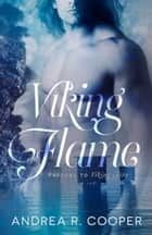 Viking Flame ebook by Andrea R. Cooper